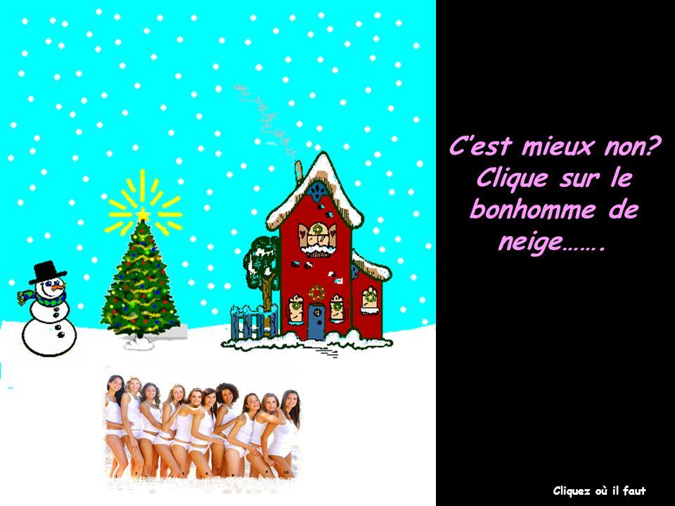 Clique sur le bonhomme de neige…….