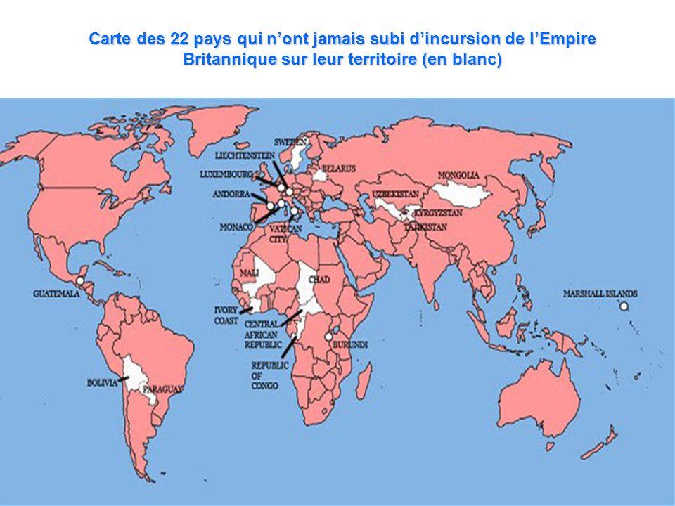 Carte des 22 pays qui n'ont jamais subi d'incursion de l'Empire Britannique sur leur territoire (en blanc)