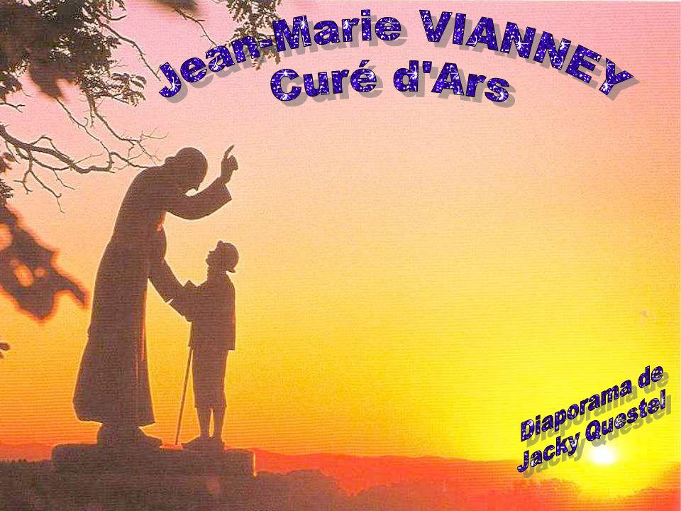 Jean-Marie VIANNEY Curé d Ars Diaporama de Jacky Questel