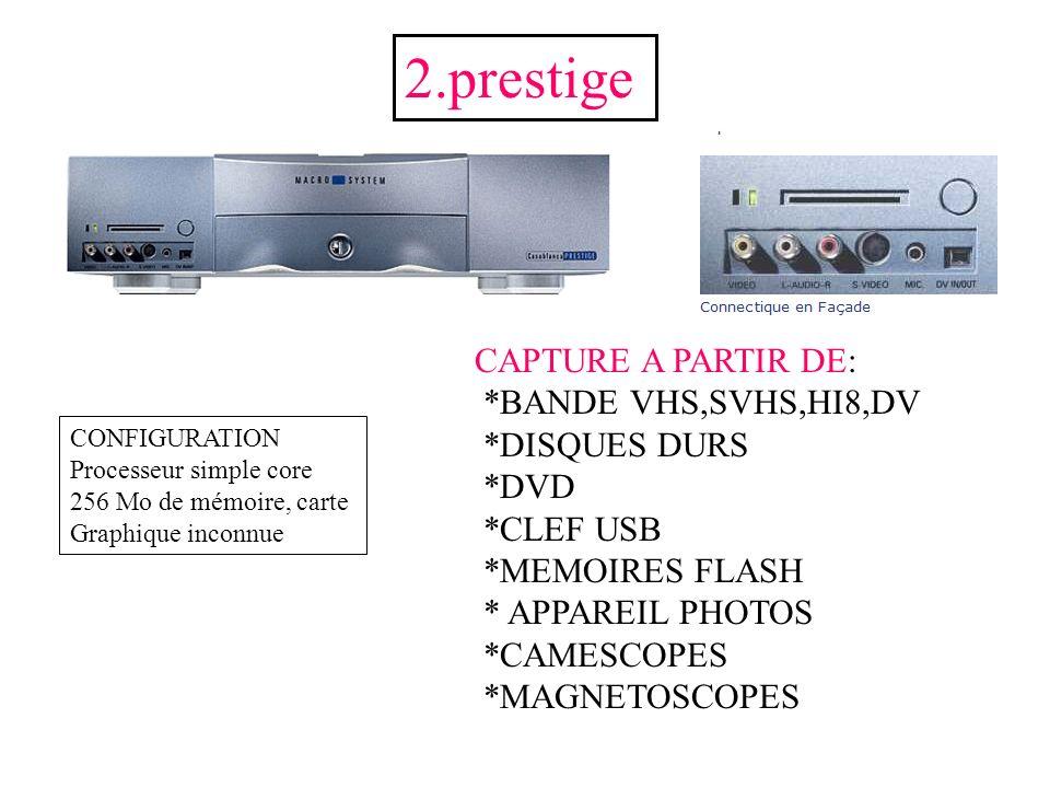 2.prestige CAPTURE A PARTIR DE: *BANDE VHS,SVHS,HI8,DV *DISQUES DURS