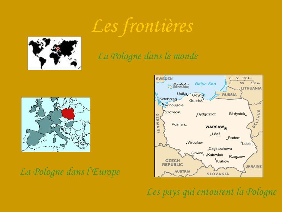 Les frontières La Pologne dans le monde La Pologne dans l'Europe