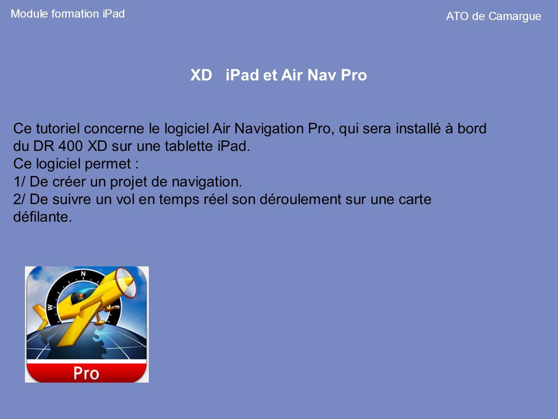 Module formation iPad ATO de Camargue. XD iPad et Air Nav Pro.