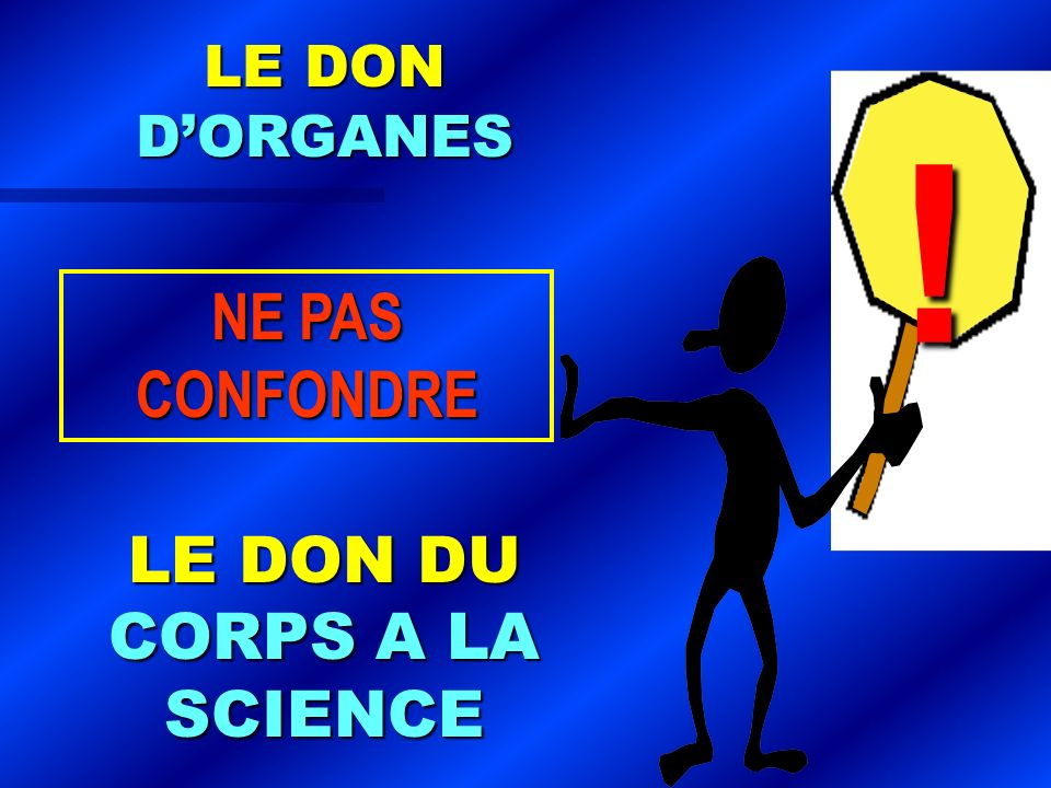 LE DON DU CORPS A LA SCIENCE