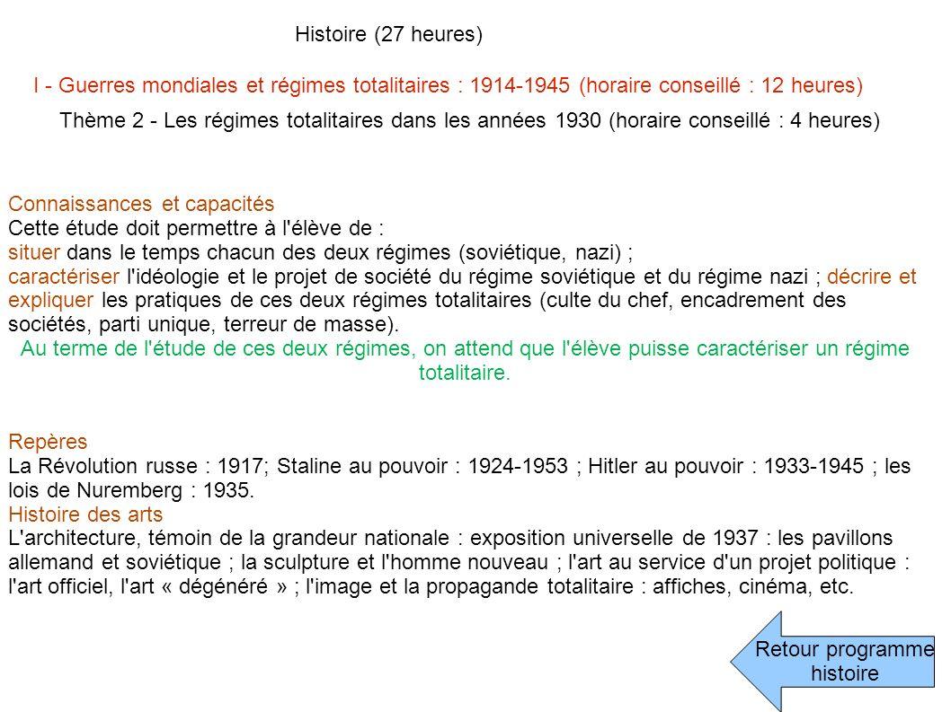 Histoire (27 heures) I - Guerres mondiales et régimes totalitaires : 1914-1945 (horaire conseillé : 12 heures)