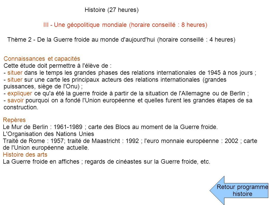 Histoire (27 heures) III - Une géopolitique mondiale (horaire conseillé : 8 heures)