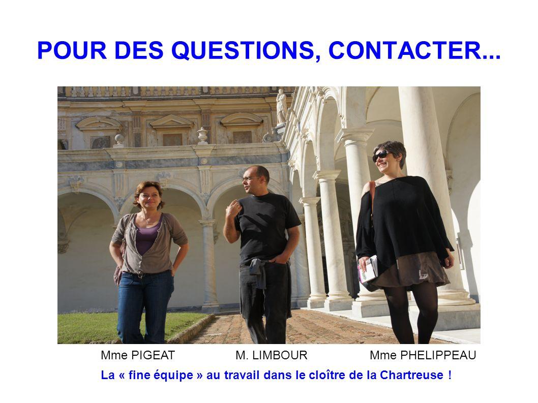 POUR DES QUESTIONS, CONTACTER...