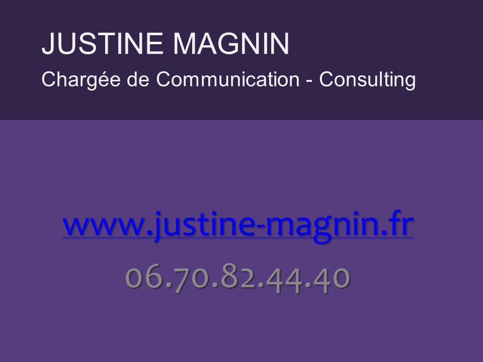 JUSTINE MAGNIN www.justine-magnin.fr 06.70.82.44.40