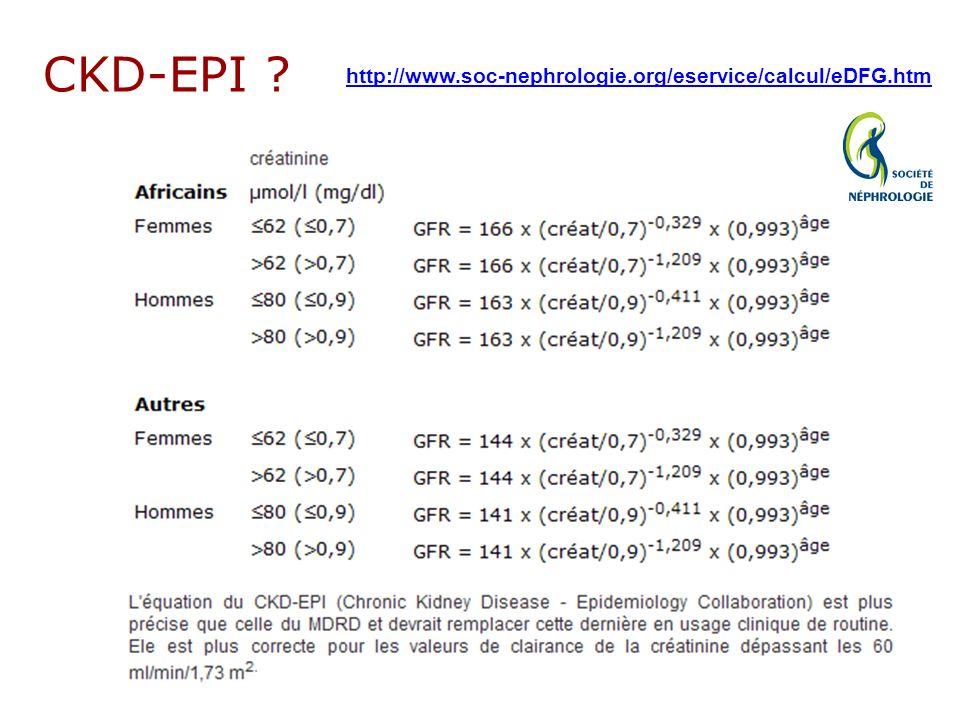 CKD-EPI http://www.soc-nephrologie.org/eservice/calcul/eDFG.htm
