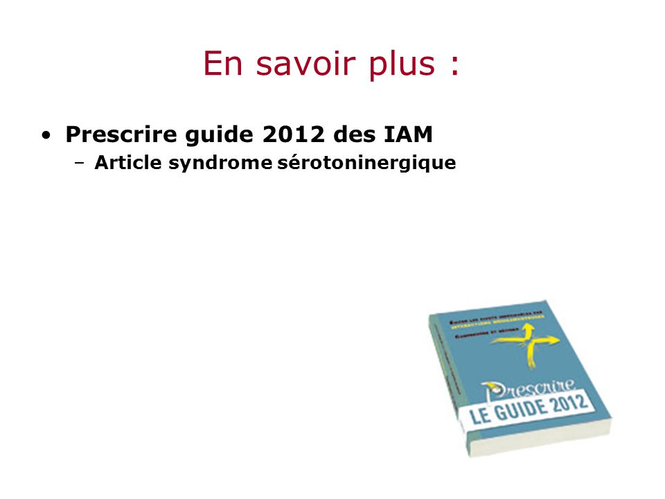 En savoir plus : Prescrire guide 2012 des IAM