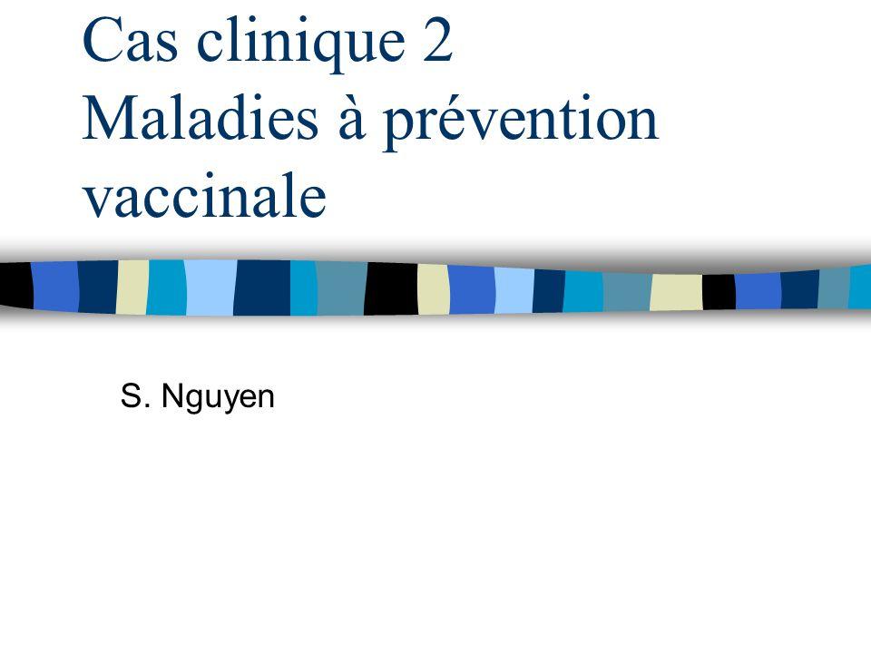 Cas clinique 2 Maladies à prévention vaccinale