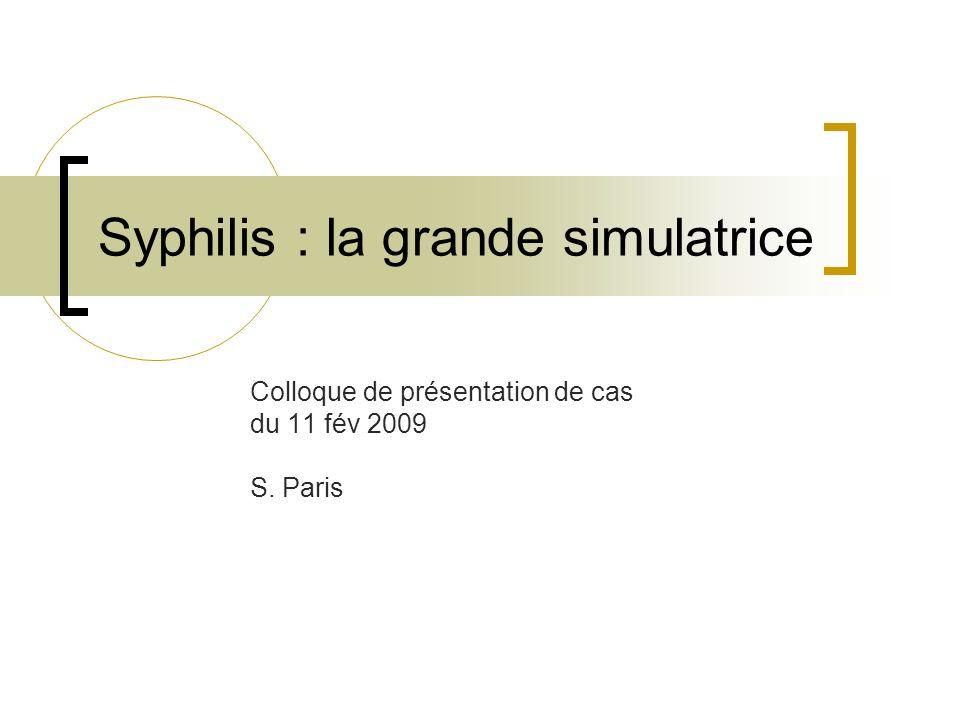 Syphilis : la grande simulatrice