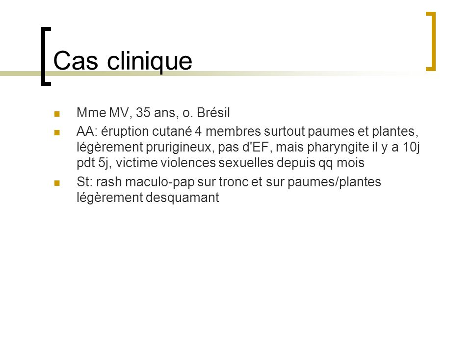 Cas clinique Mme MV, 35 ans, o. Brésil