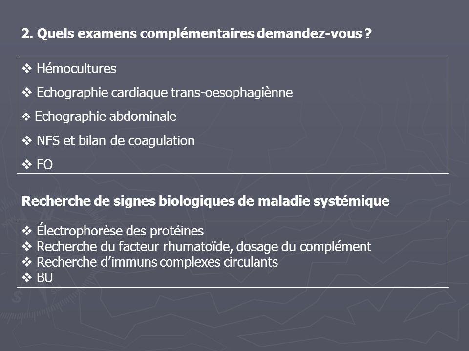 2. Quels examens complémentaires demandez-vous
