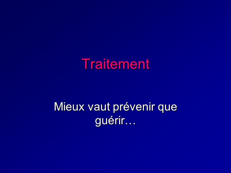 Mieux vaut prévenir que guérir…