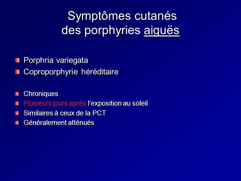 Symptômes cutanés des porphyries aiguës