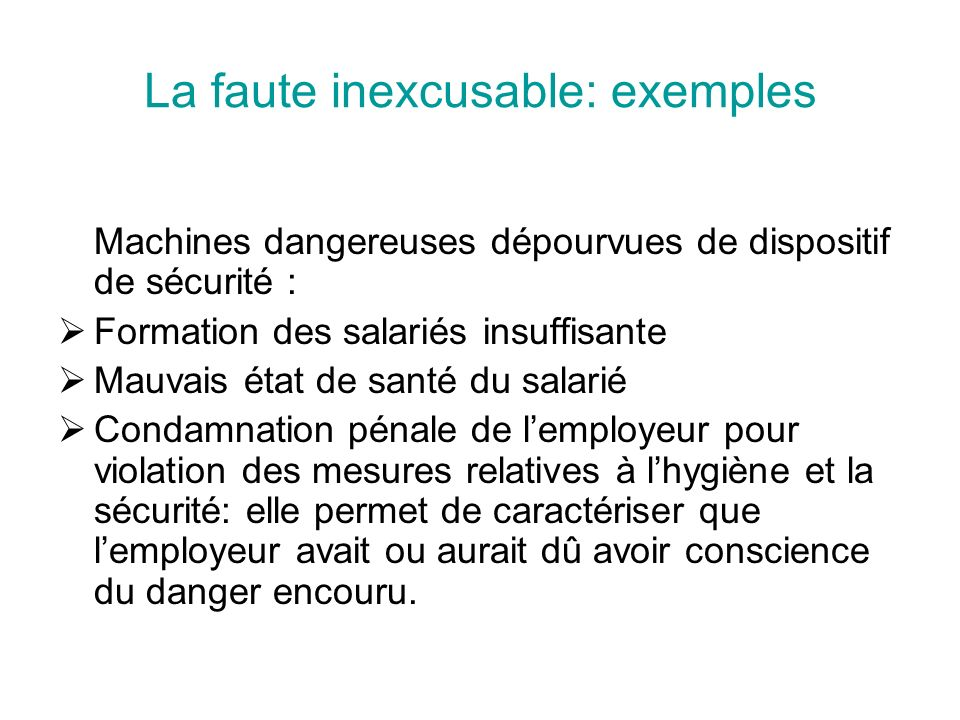 La faute inexcusable: exemples