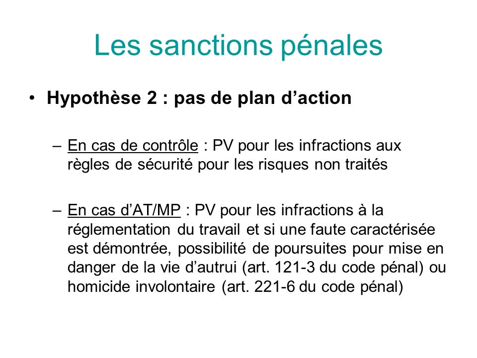 Les sanctions pénales Hypothèse 2 : pas de plan d'action