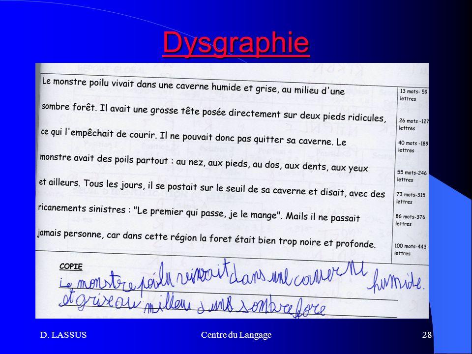 Dysgraphie D. LASSUS Centre du Langage