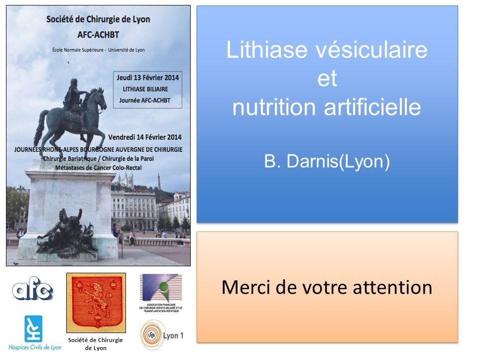 Lithiase vésiculaire et nutrition artificielle B. Darnis(Lyon)