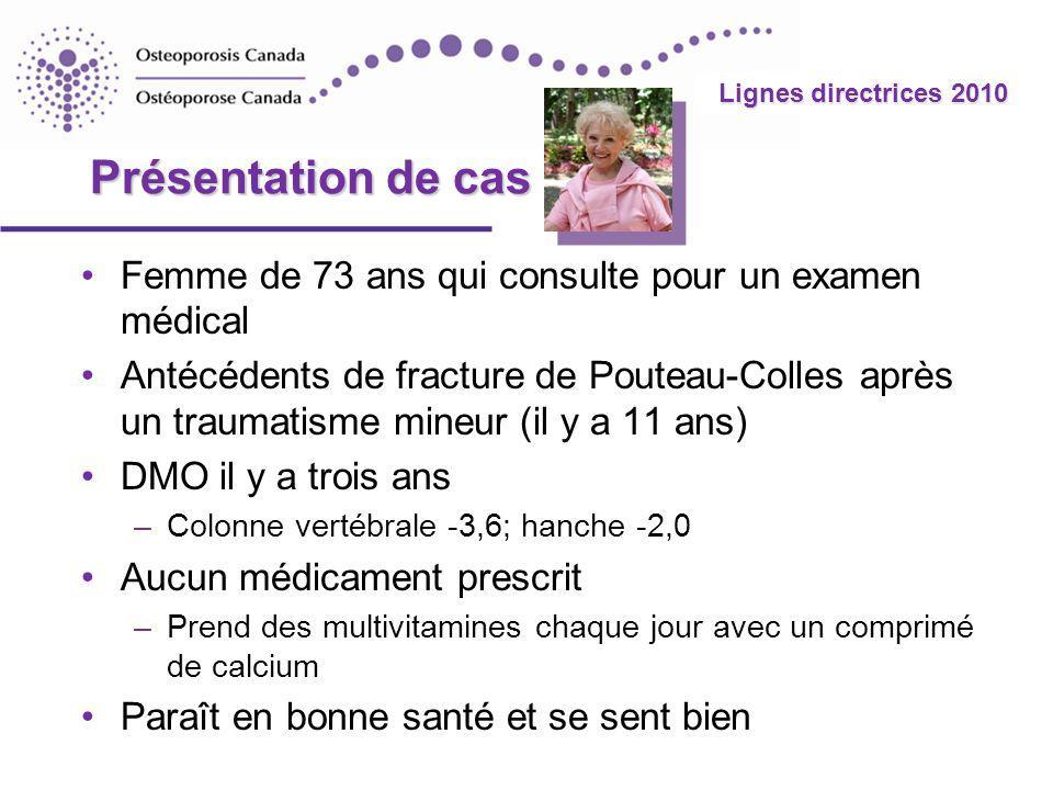 Lignes directrices 2010 Présentation de cas. Femme de 73 ans qui consulte pour un examen médical.