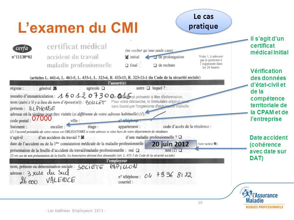 L'examen du CMI Le cas pratique 07000 20 juin 2012