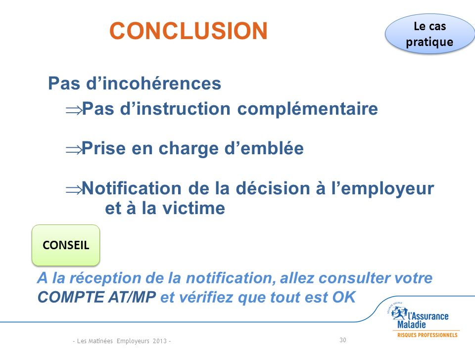 CONCLUSION Pas d'incohérences Pas d'instruction complémentaire