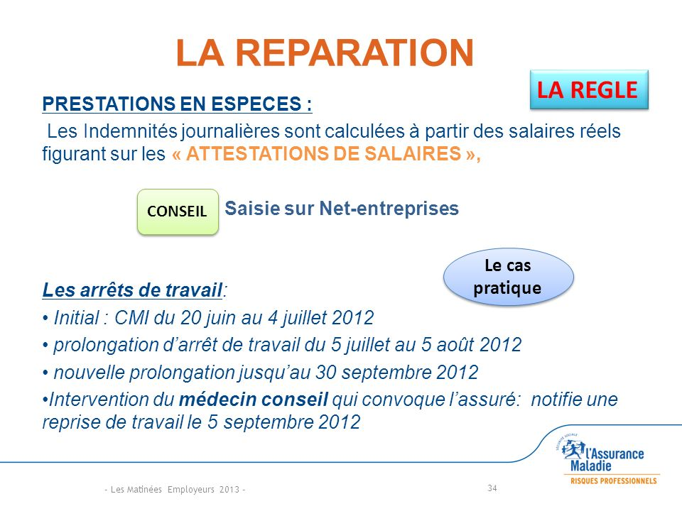 LA REPARATION LA REGLE PRESTATIONS EN ESPECES :