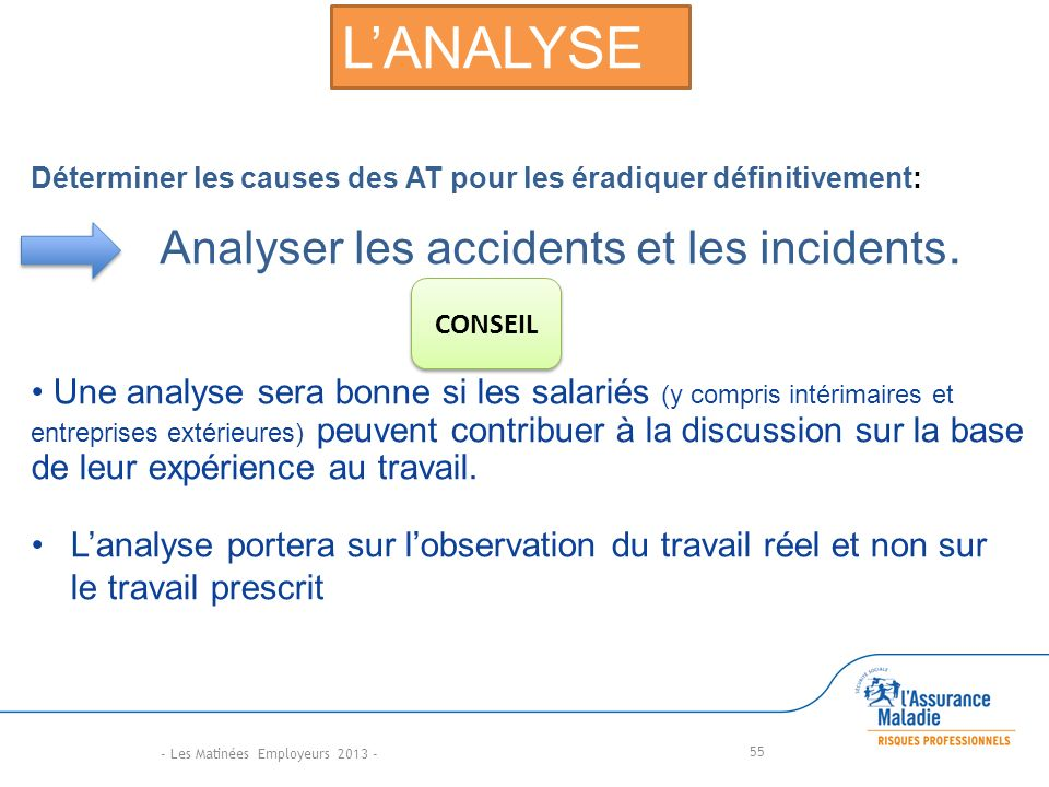 Analyser les accidents et les incidents.
