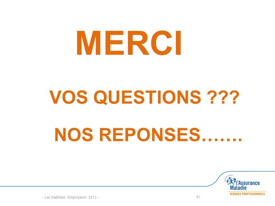 MERCI VOS QUESTIONS NOS REPONSES…….