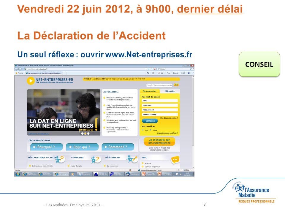 Vendredi 22 juin 2012, à 9h00, dernier délai La Déclaration de l'Accident