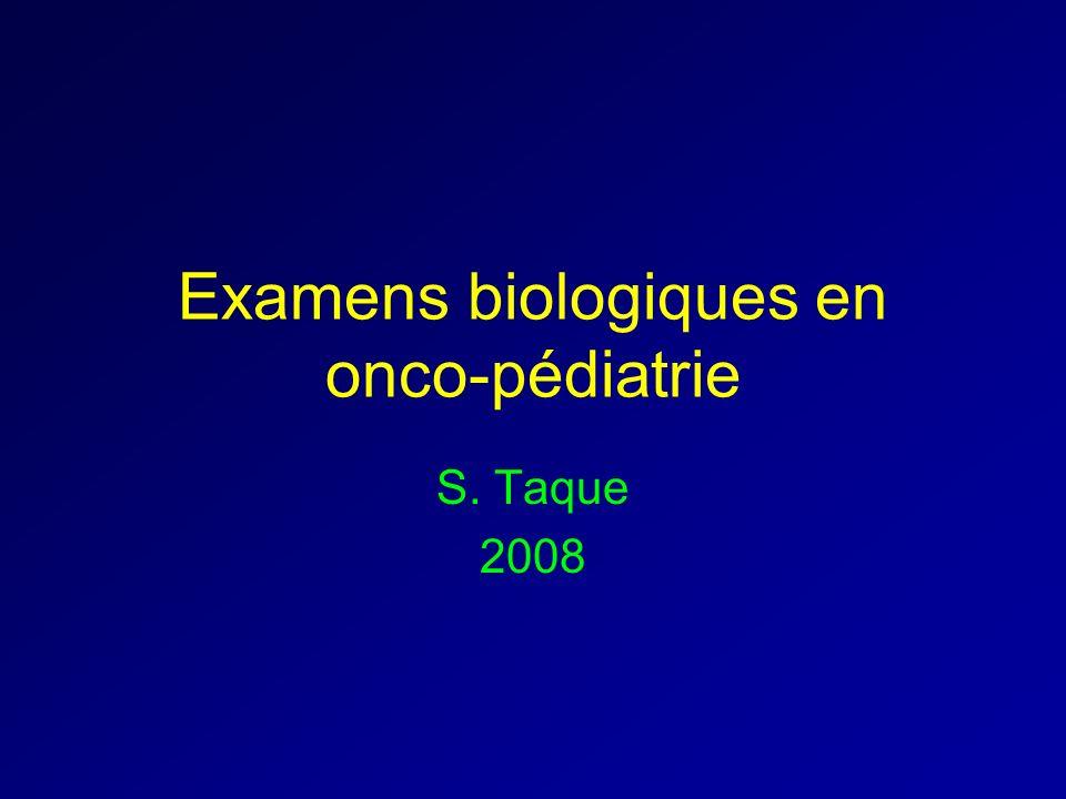 Examens biologiques en onco-pédiatrie