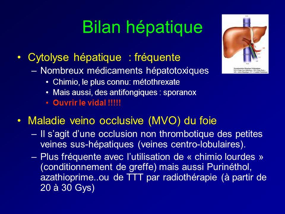 Bilan hépatique Cytolyse hépatique : fréquente