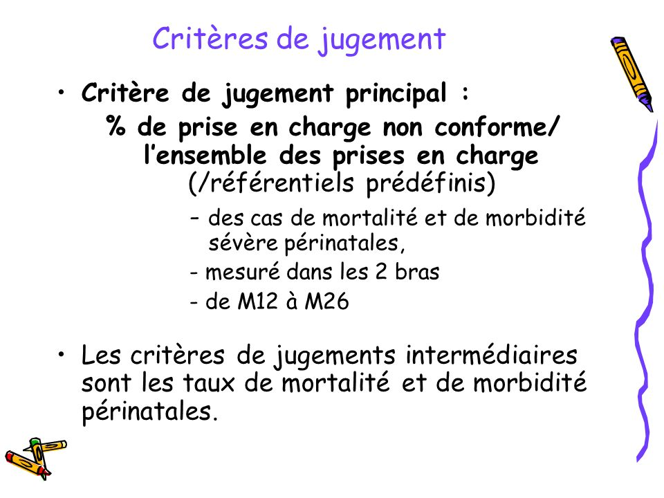 Critères de jugement Critère de jugement principal :