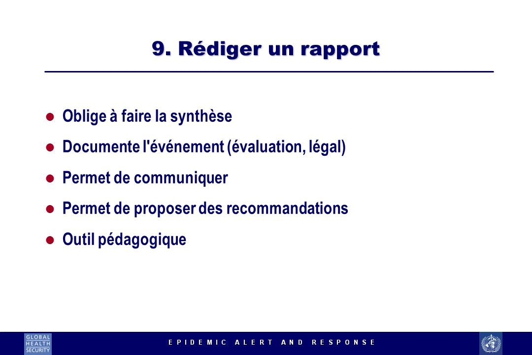 9. Rédiger un rapport Oblige à faire la synthèse