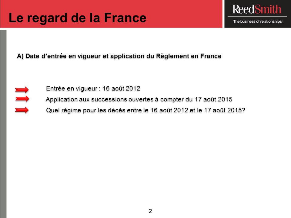 Le regard de la France A) Date d'entrée en vigueur et application du Règlement en France. Entrée en vigueur : 16 août 2012.