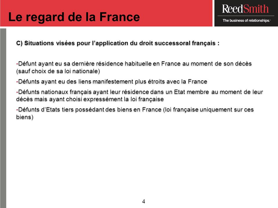 Le regard de la France C) Situations visées pour l'application du droit successoral français :