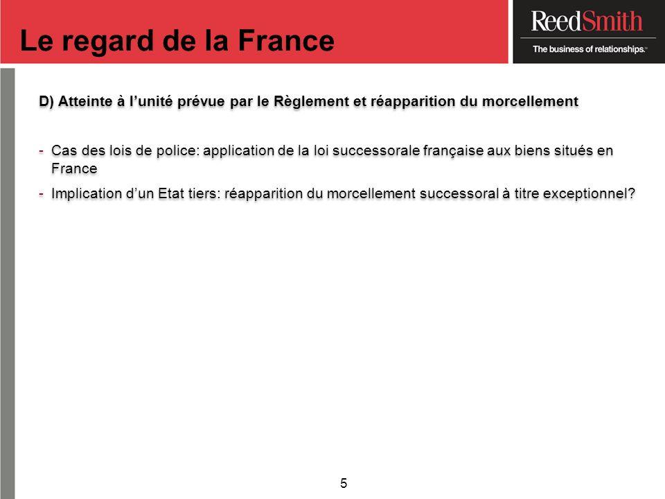 Le regard de la France D) Atteinte à l'unité prévue par le Règlement et réapparition du morcellement.