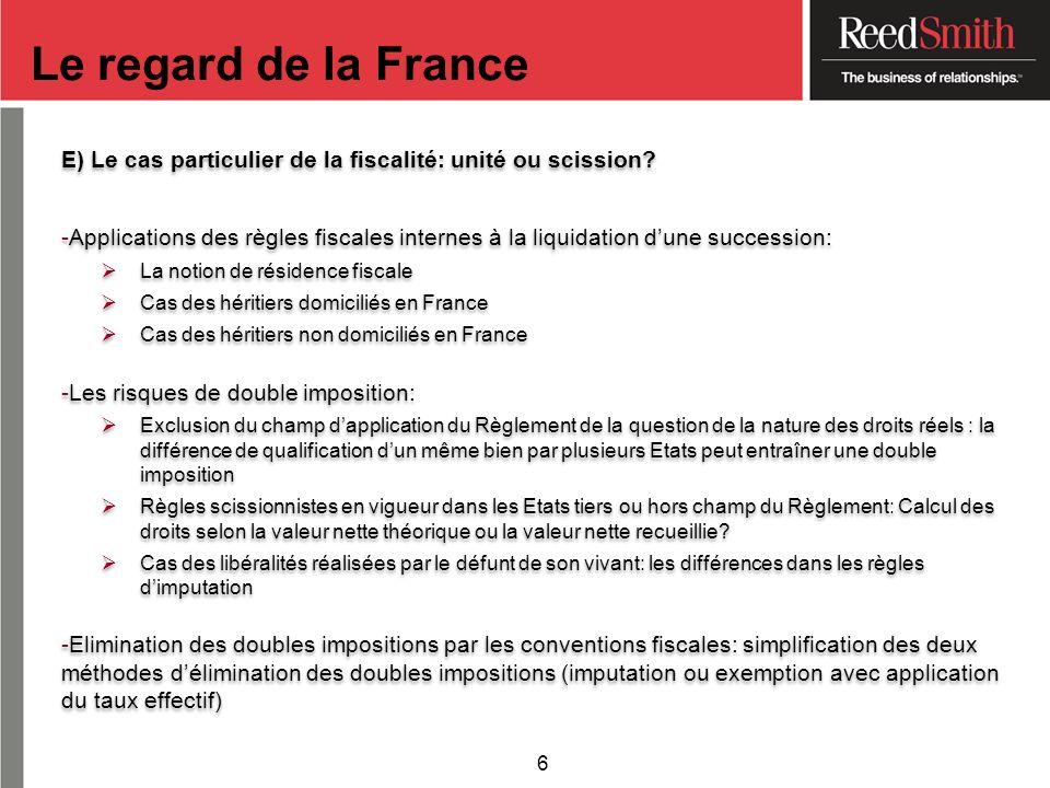 Le regard de la France E) Le cas particulier de la fiscalité: unité ou scission