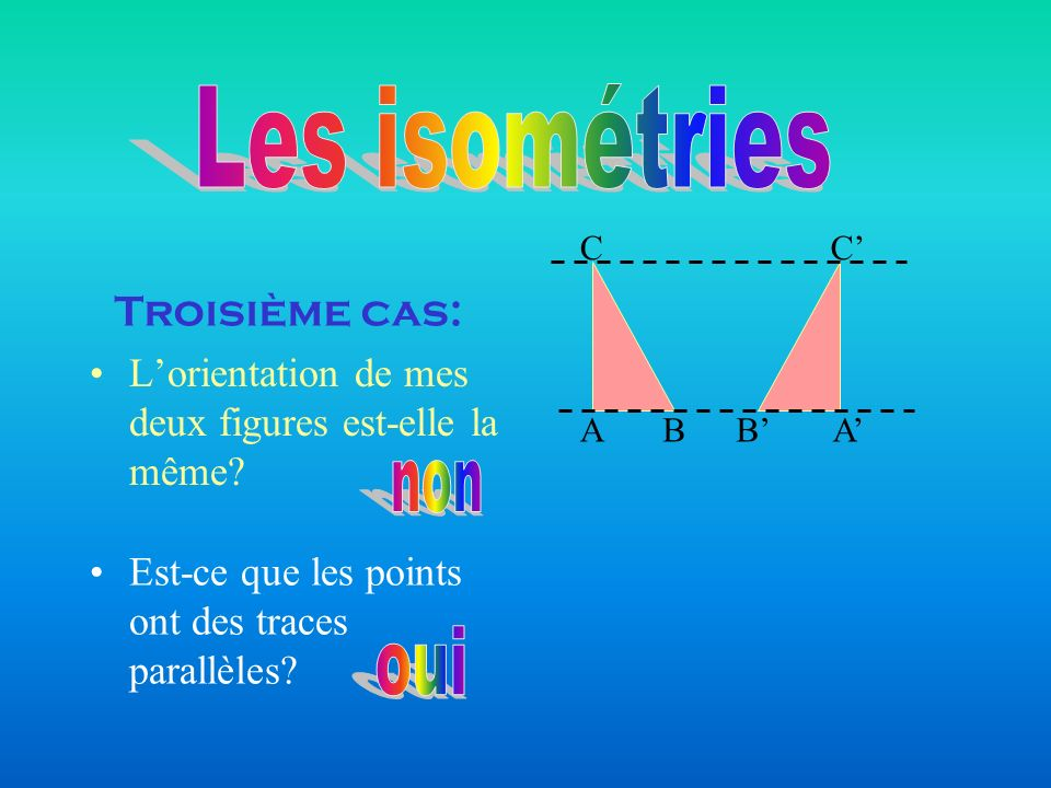 Les isométries non oui Troisième cas: