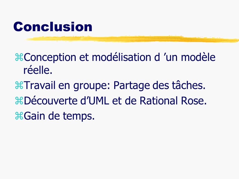 Conclusion Conception et modélisation d 'un modèle réelle.