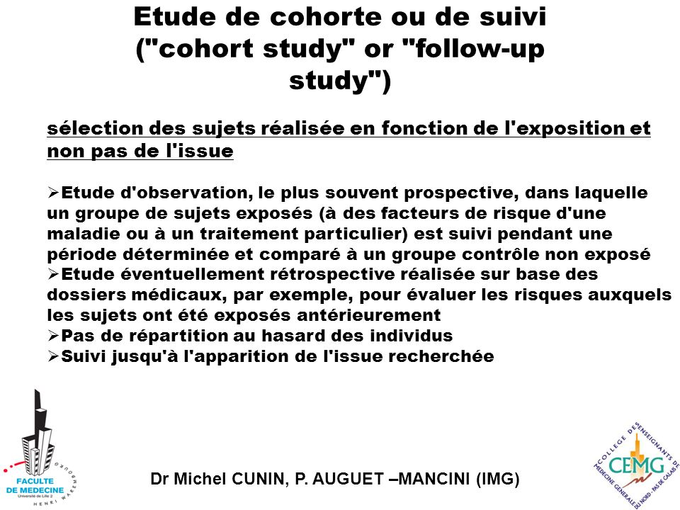 Etude de cohorte ou de suivi ( cohort study or follow-up study )