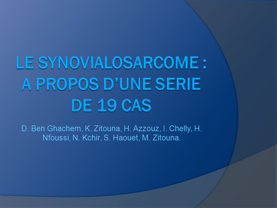 LE SYNOVIALOSARCOME : A PROPOS D'UNE SERIE DE 19 CAS