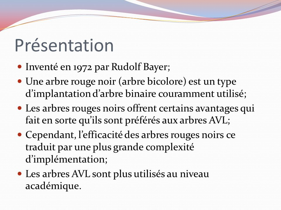 Présentation Inventé en 1972 par Rudolf Bayer;