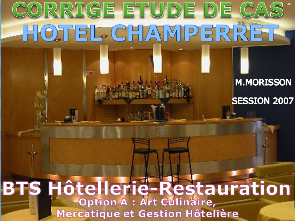 HOTEL CHAMPERRET CORRIGE ETUDE DE CAS BTS Hôtellerie-Restauration