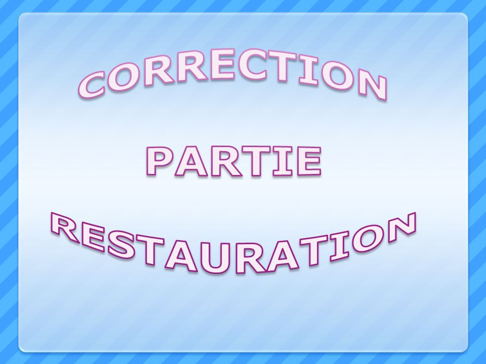 CORRECTION PARTIE RESTAURATION