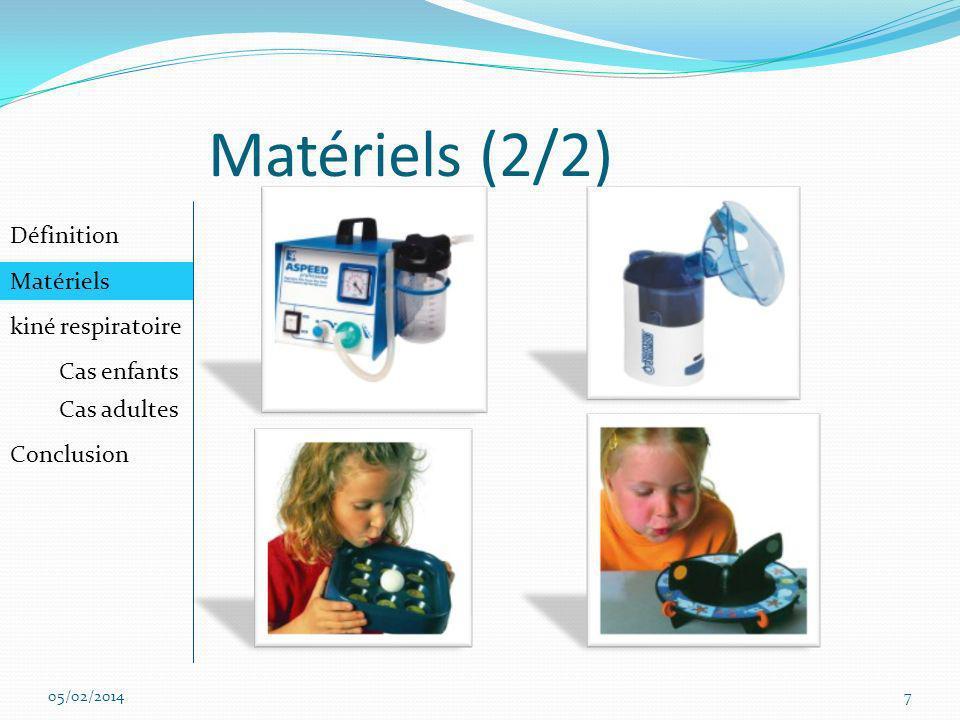 Matériels (2/2) Définition Matériels kiné respiratoire Cas enfants