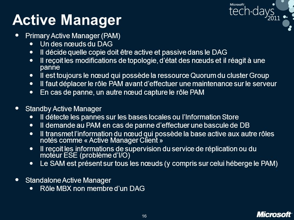 Active Manager Primary Active Manager (PAM) Un des nœuds du DAG