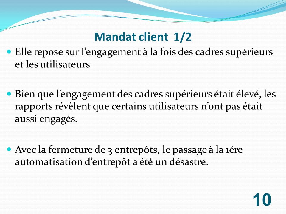 Mandat client 1/2 Elle repose sur l'engagement à la fois des cadres supérieurs et les utilisateurs.