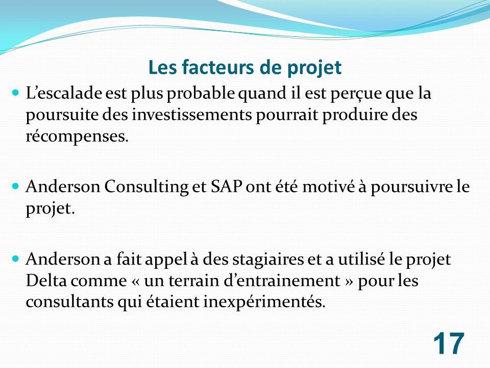 Les facteurs de projet L'escalade est plus probable quand il est perçue que la poursuite des investissements pourrait produire des récompenses.