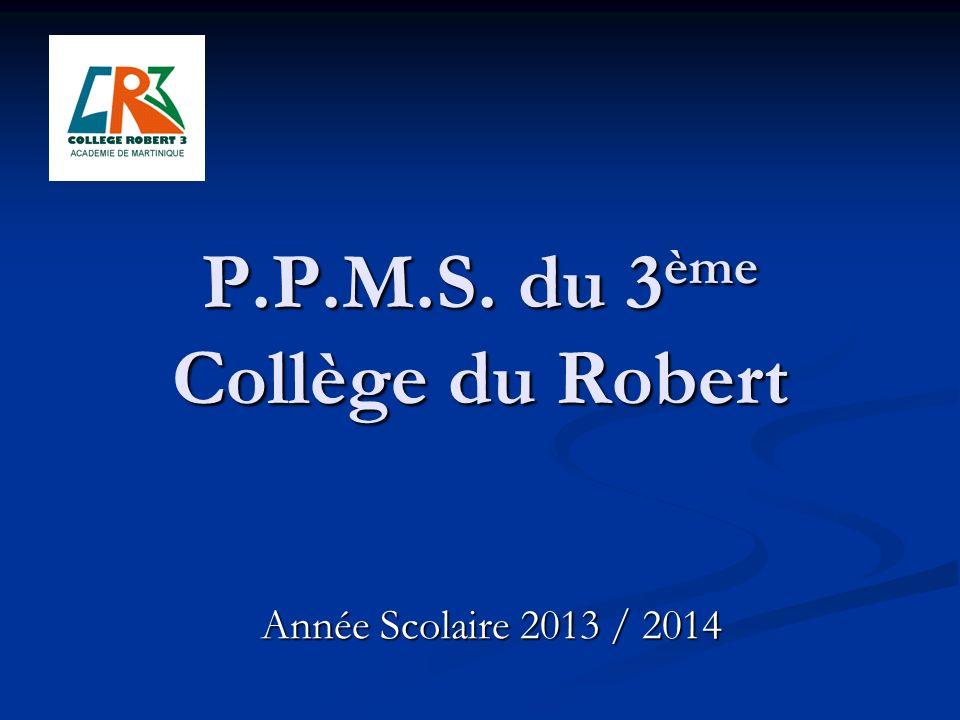 P.P.M.S. du 3ème Collège du Robert